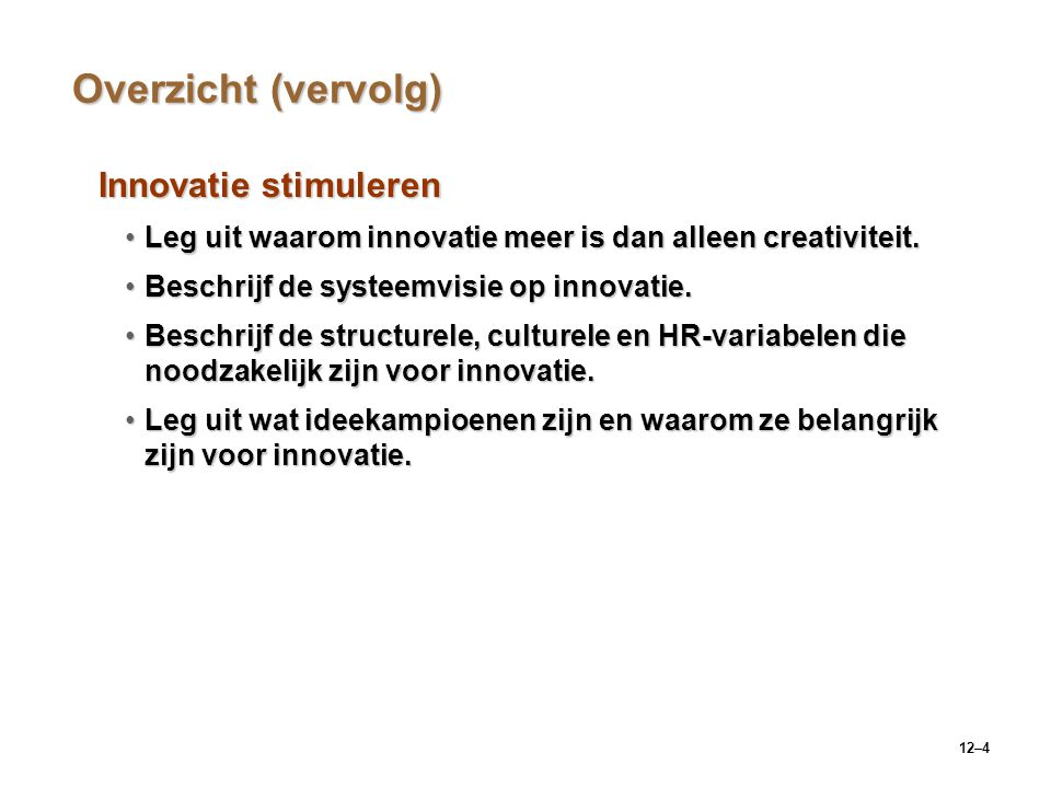 Overzicht (vervolg) Innovatie stimuleren