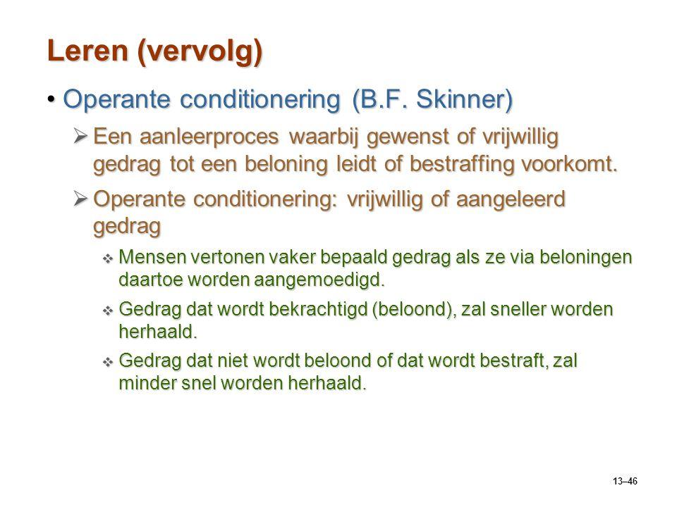 Leren (vervolg) Operante conditionering (B.F. Skinner)