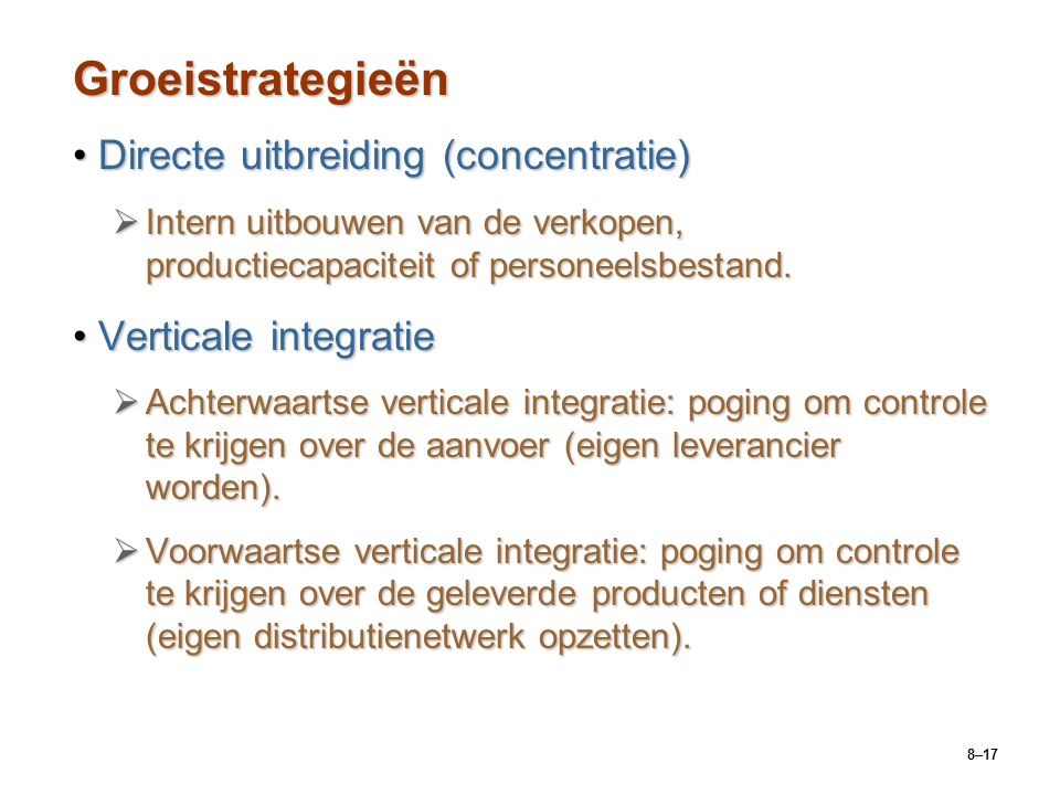 Groeistrategieën Directe uitbreiding (concentratie)