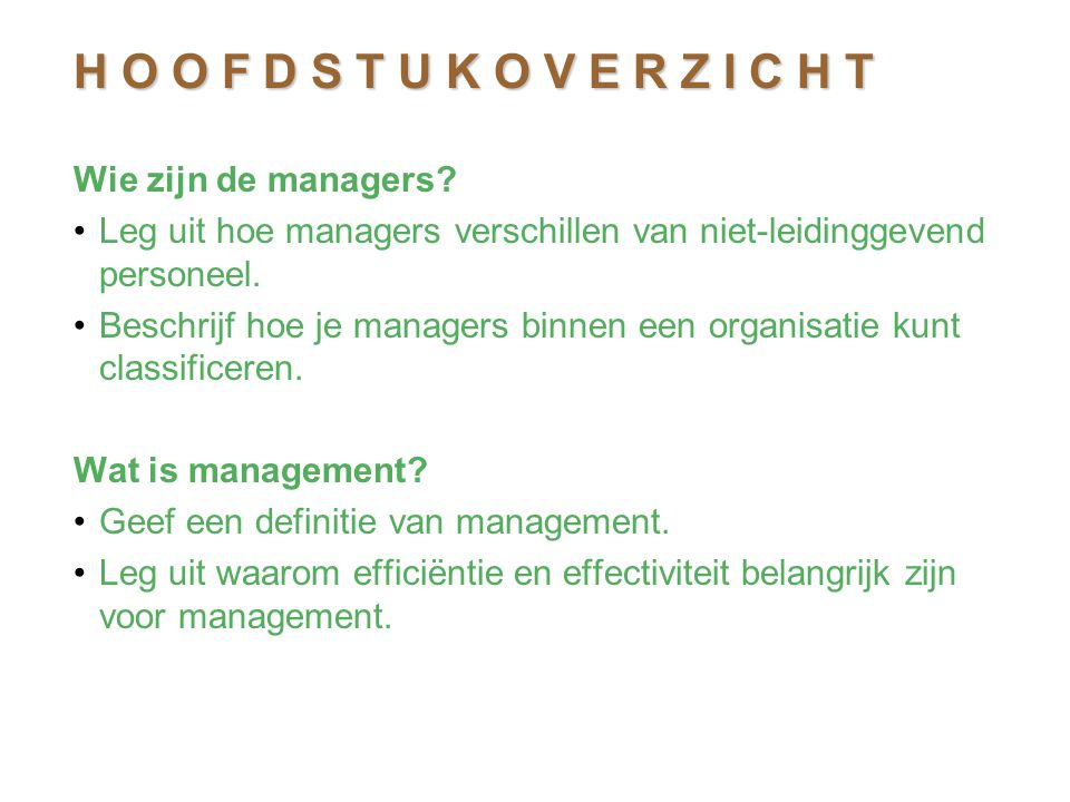 H O O F D S T U K O V E R Z I C H T Wie zijn de managers