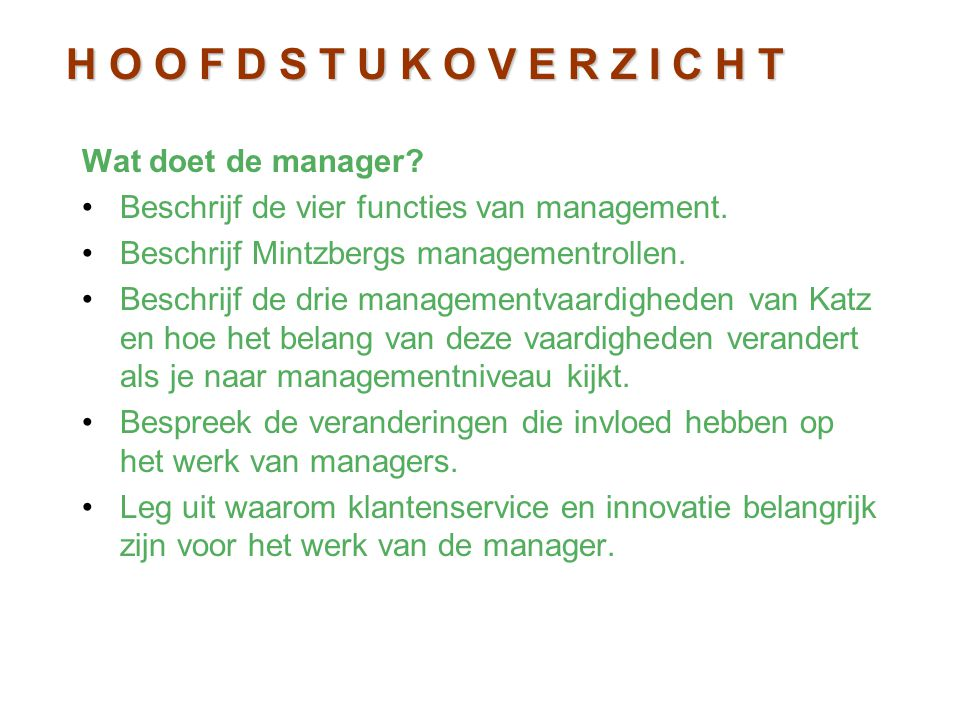 H O O F D S T U K O V E R Z I C H T Wat doet de manager