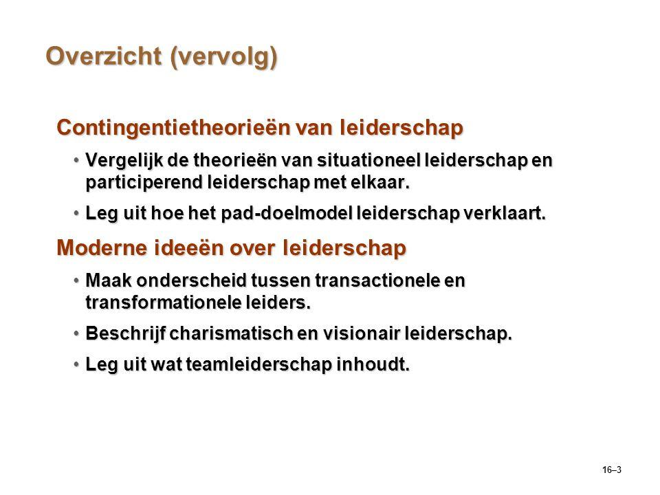 Overzicht (vervolg) Contingentietheorieën van leiderschap