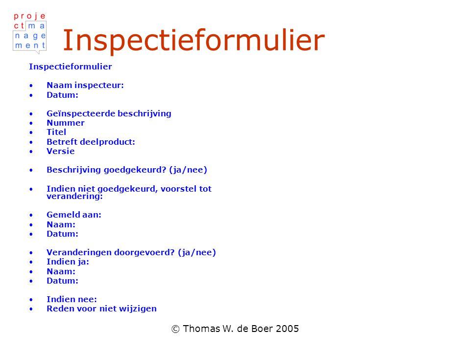 Inspectieformulier © Thomas W. de Boer 2005 Inspectieformulier