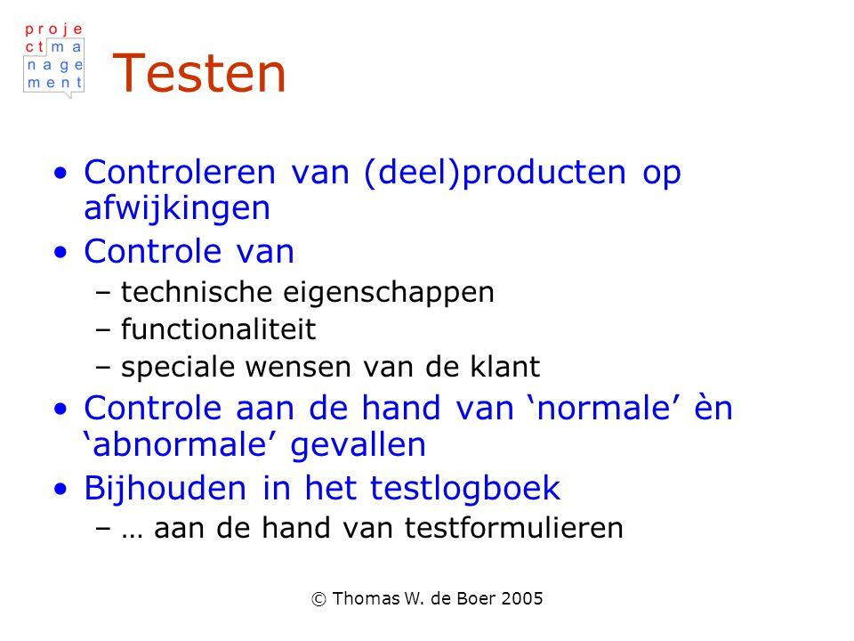 Testen Controleren van (deel)producten op afwijkingen Controle van