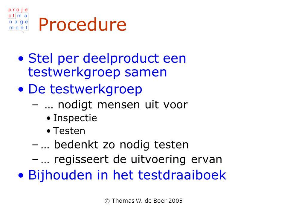 Procedure Stel per deelproduct een testwerkgroep samen