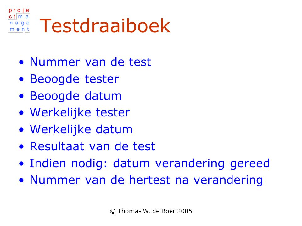 Testdraaiboek Nummer van de test Beoogde tester Beoogde datum
