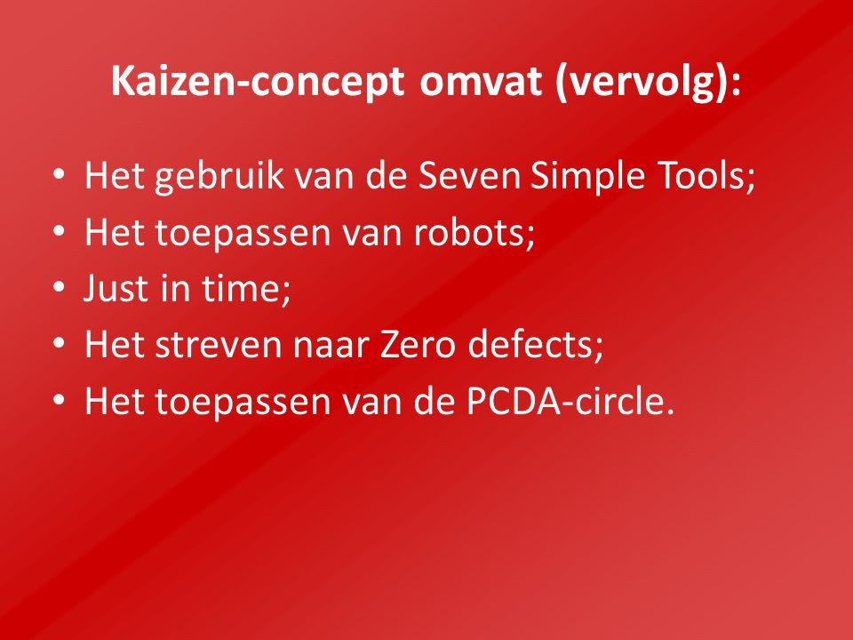 Kaizen-concept omvat (vervolg):