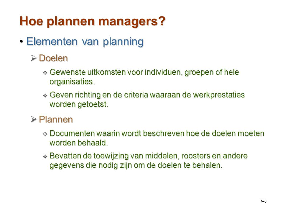Hoe plannen managers Elementen van planning Doelen Plannen
