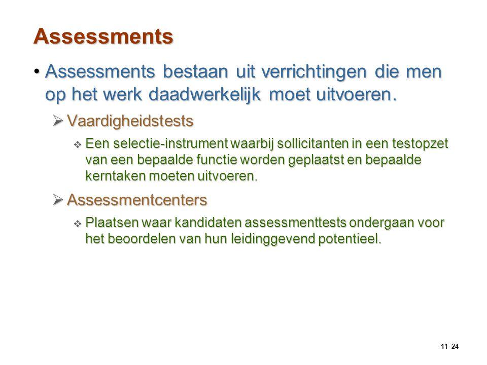 Assessments Assessments bestaan uit verrichtingen die men op het werk daadwerkelijk moet uitvoeren.