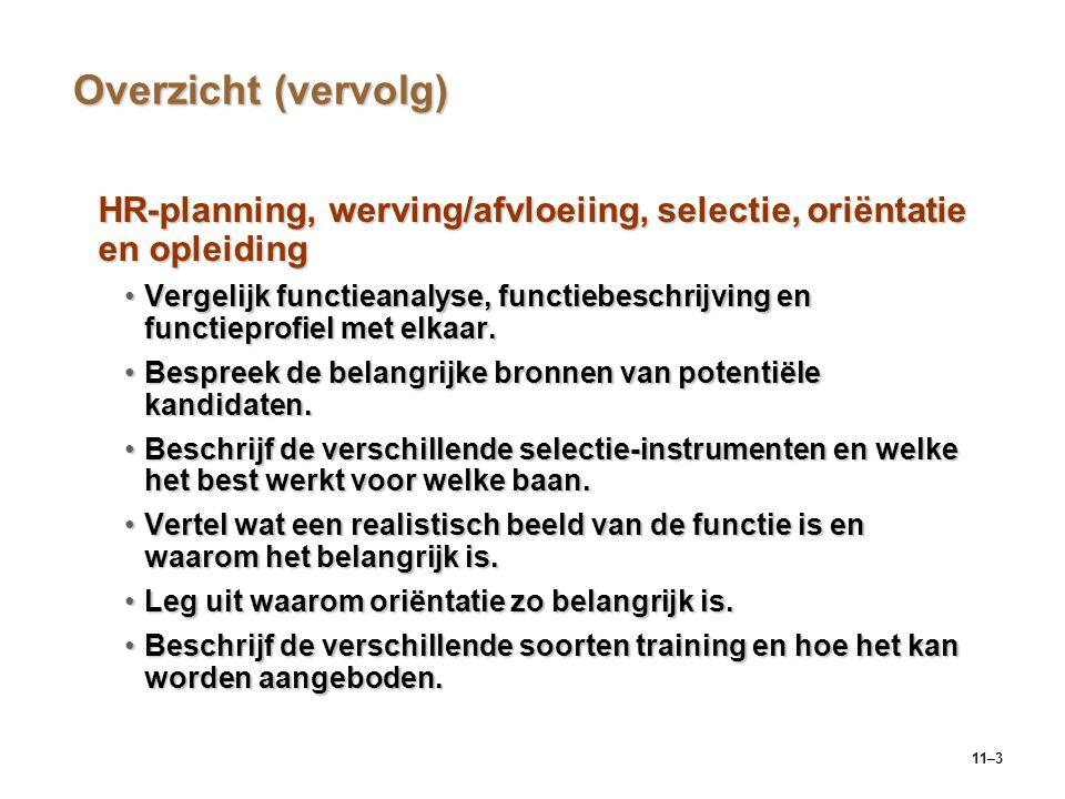 Overzicht (vervolg) HR-planning, werving/afvloeiing, selectie, oriëntatie en opleiding.