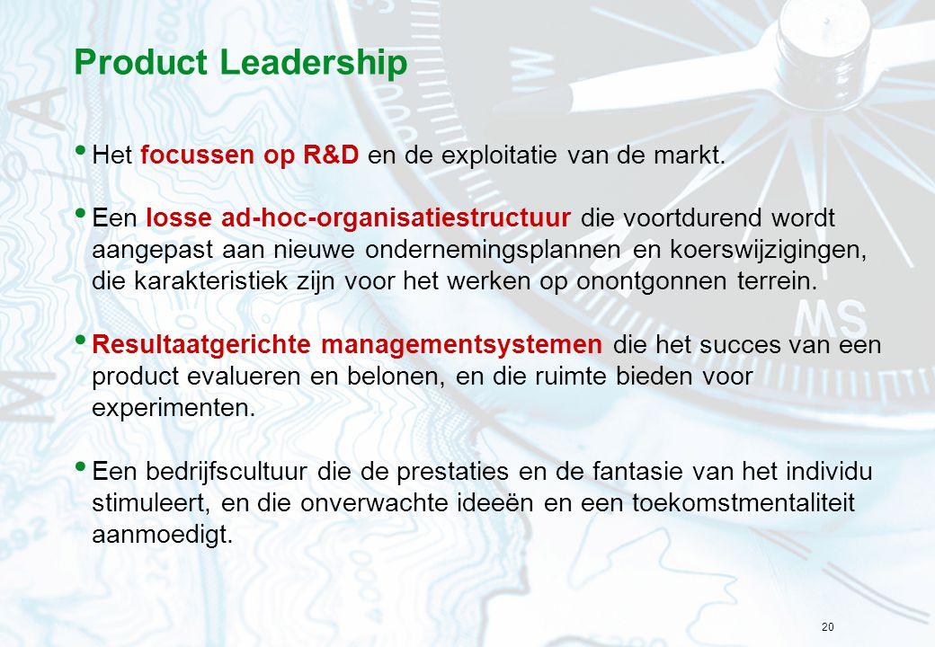 Product Leadership Het focussen op R&D en de exploitatie van de markt.