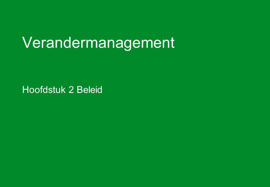 Verandermanagement Hoofdstuk 2 Beleid