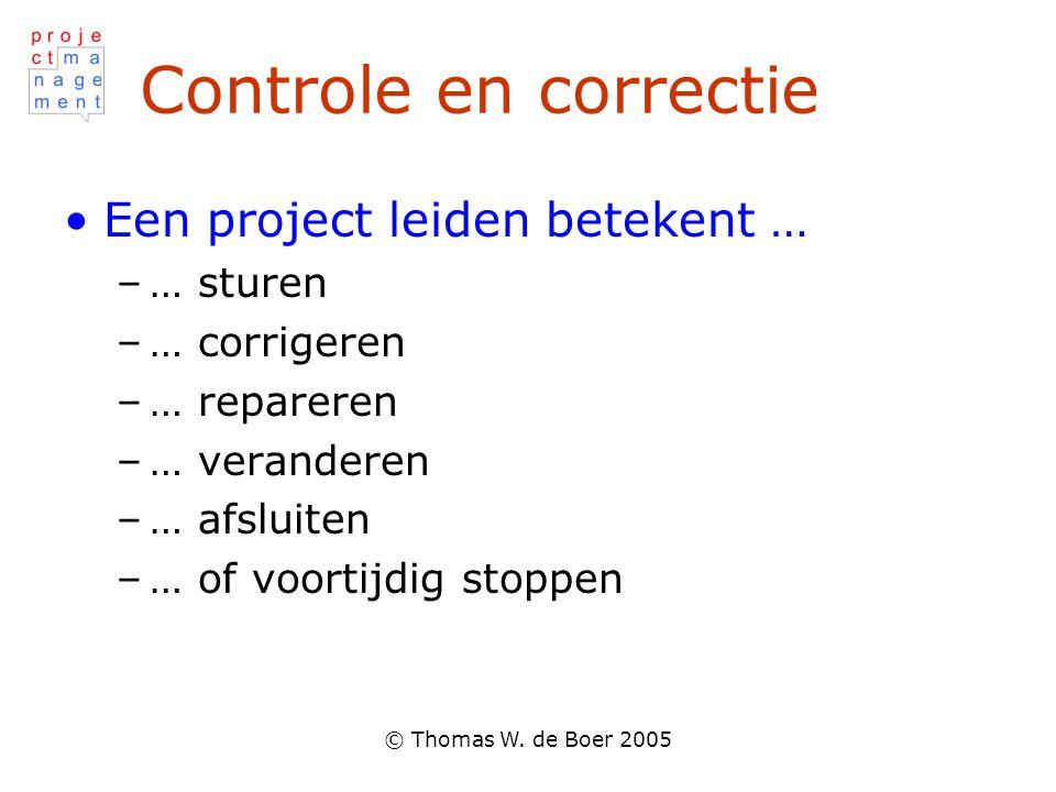 Controle en correctie Een project leiden betekent … … sturen