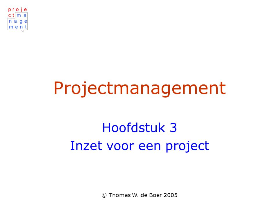 Hoofdstuk 3 Inzet voor een project
