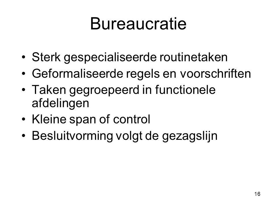 Bureaucratie Sterk gespecialiseerde routinetaken
