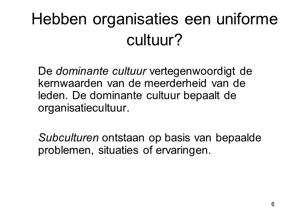 Hebben organisaties een uniforme cultuur