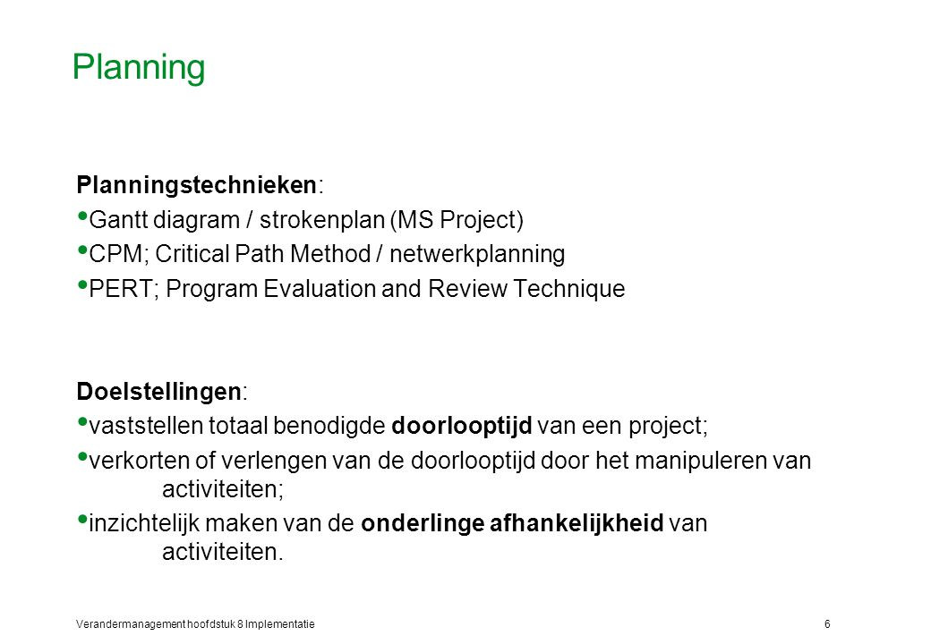 Planning Planningstechnieken: Gantt diagram / strokenplan (MS Project)
