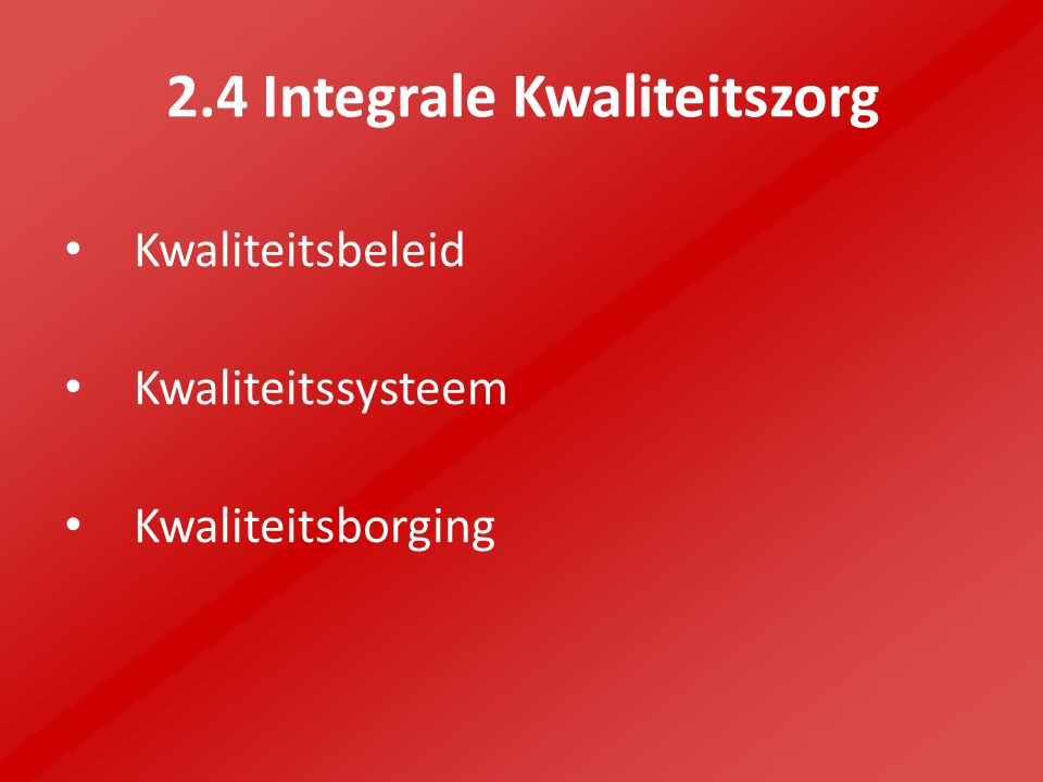 2.4 Integrale Kwaliteitszorg