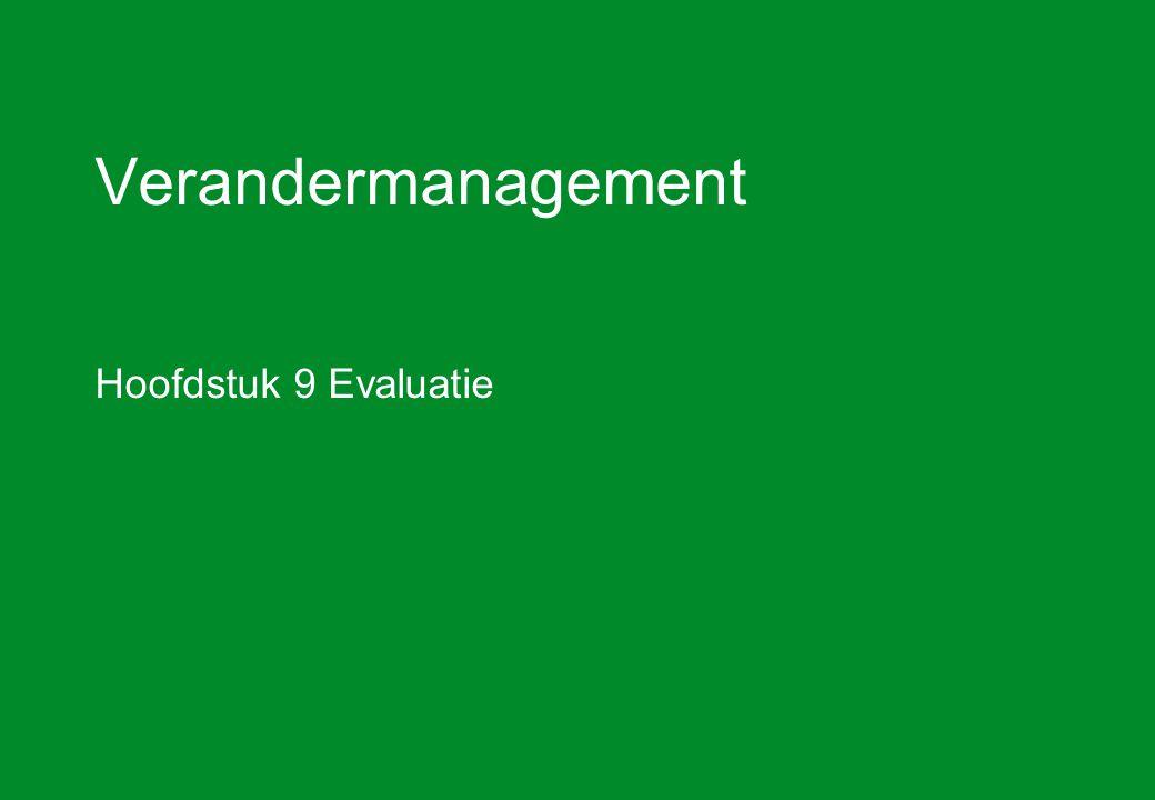 Verandermanagement Hoofdstuk 9 Evaluatie
