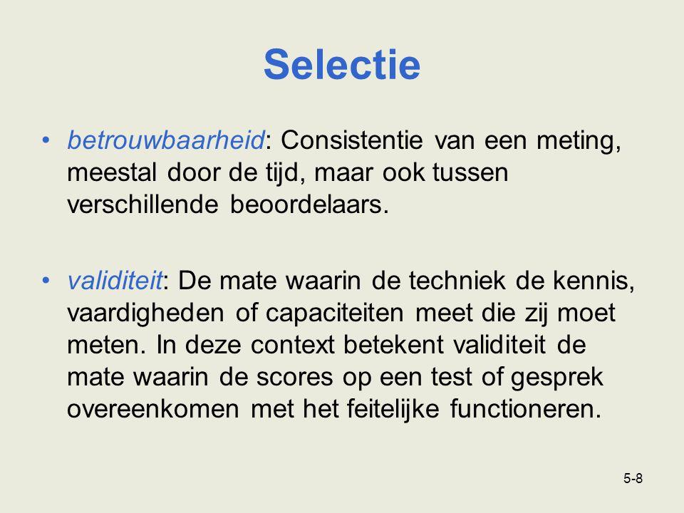 Selectie betrouwbaarheid: Consistentie van een meting, meestal door de tijd, maar ook tussen verschillende beoordelaars.