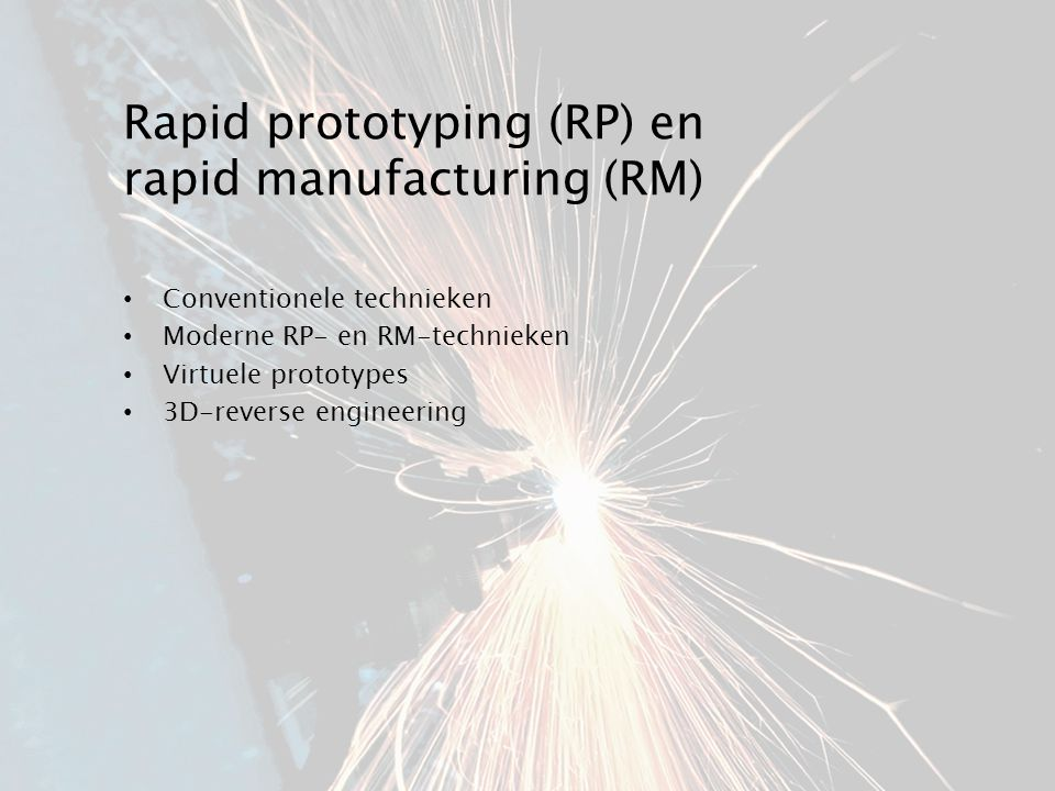 Rapid prototyping (RP) en rapid manufacturing (RM)