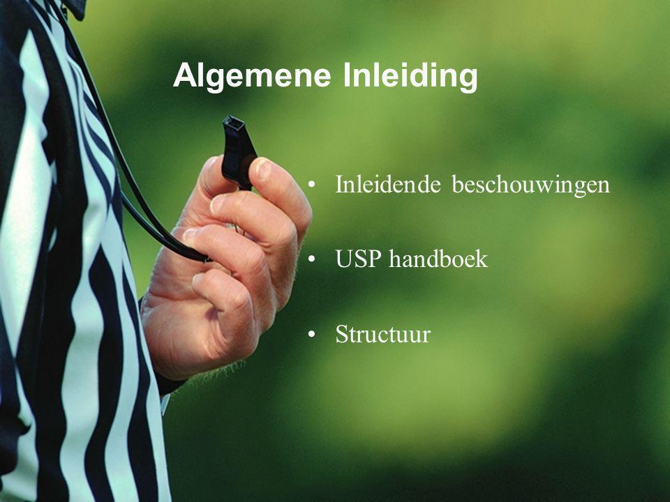 Algemene Inleiding Inleidende beschouwingen USP handboek Structuur
