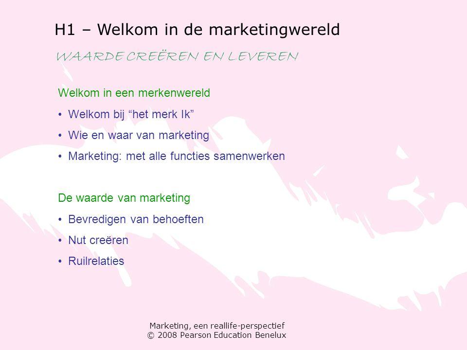 H1 – Welkom in de marketingwereld WAARDE CREËREN EN LEVEREN