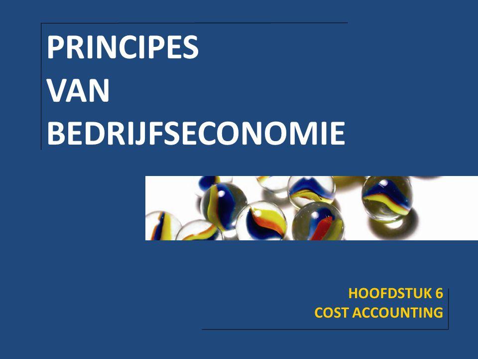 PRINCIPES VAN BEDRIJFSECONOMIE HOOFDSTUK 6 COST ACCOUNTING
