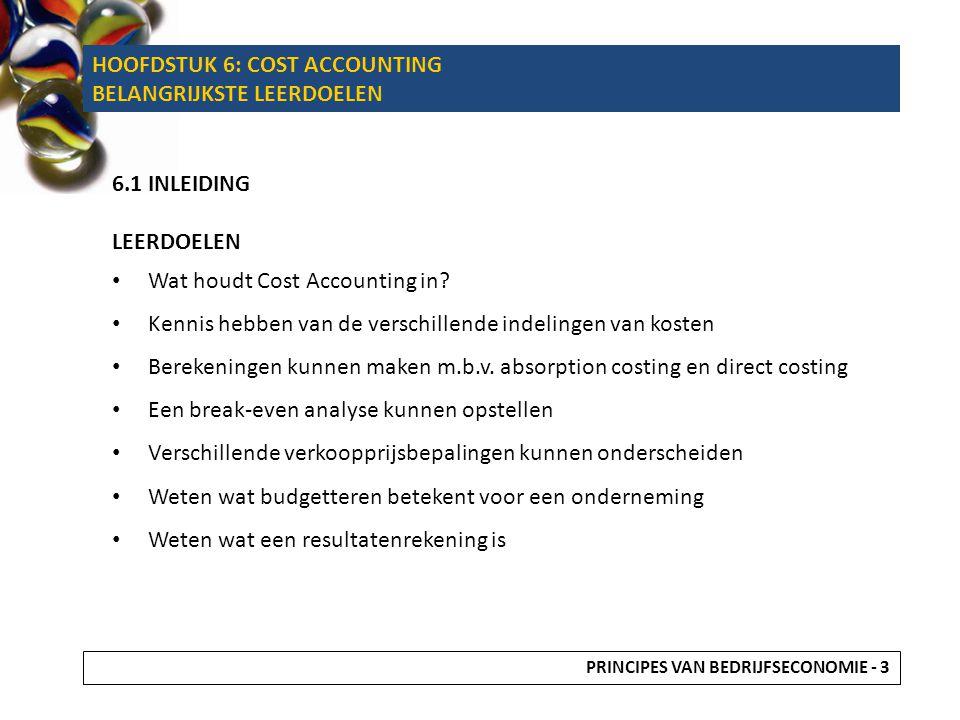 HOOFDSTUK 6: COST ACCOUNTING BELANGRIJKSTE LEERDOELEN