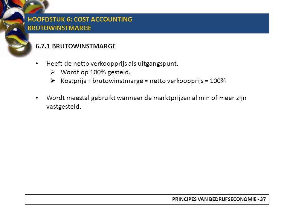 HOOFDSTUK 6: COST ACCOUNTING BRUTOWINSTMARGE