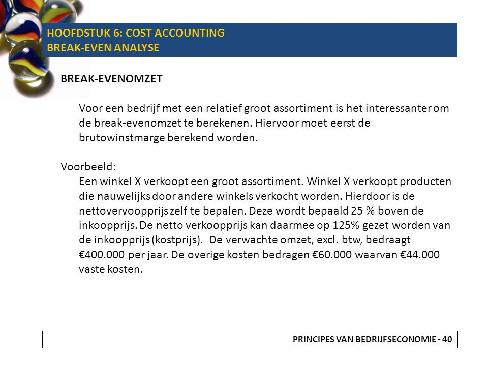 HOOFDSTUK 6: COST ACCOUNTING BREAK-EVEN ANALYSE