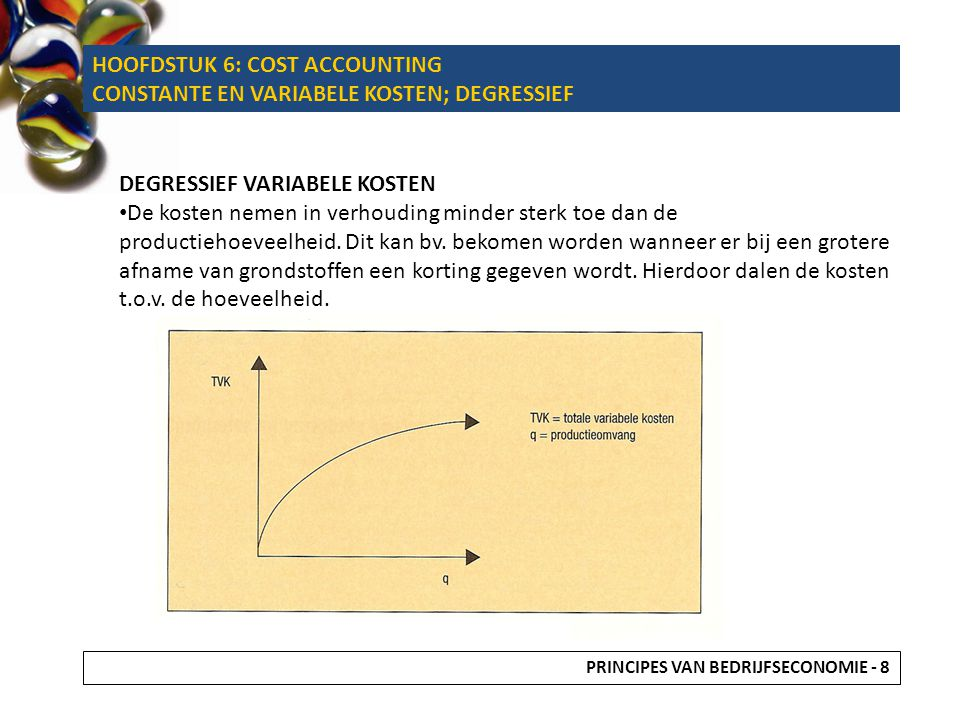HOOFDSTUK 6: COST ACCOUNTING CONSTANTE EN VARIABELE KOSTEN; DEGRESSIEF