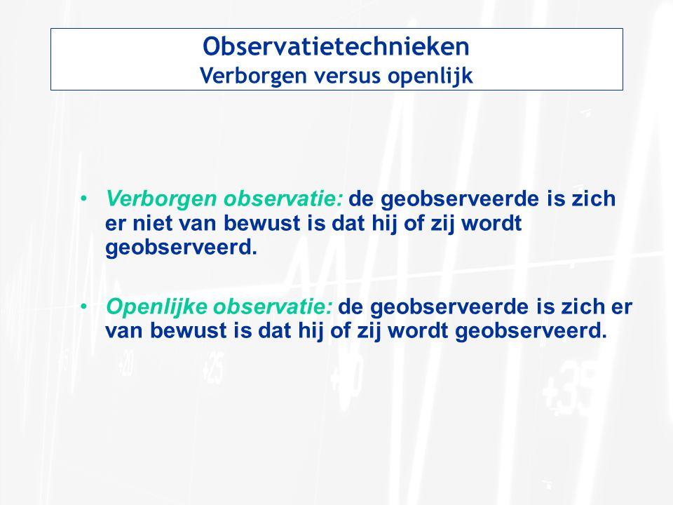 Observatietechnieken Verborgen versus openlijk
