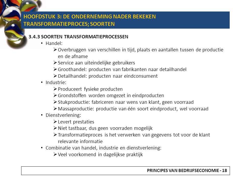 HOOFDSTUK 3: DE ONDERNEMING NADER BEKEKEN TRANSFORMATIEPROCES; SOORTEN