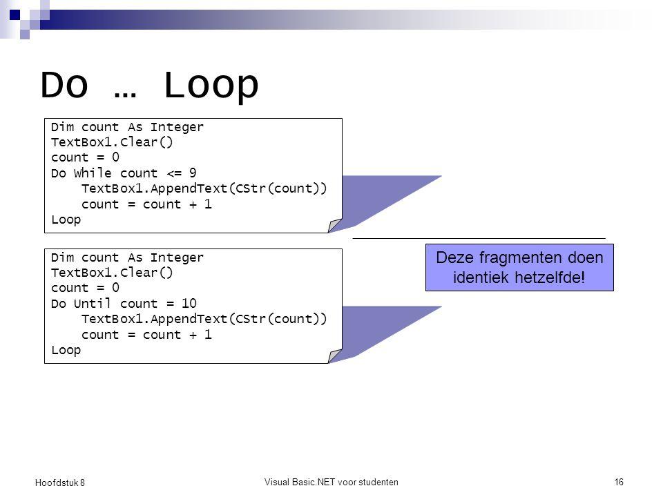 Do … Loop Deze fragmenten doen identiek hetzelfde!