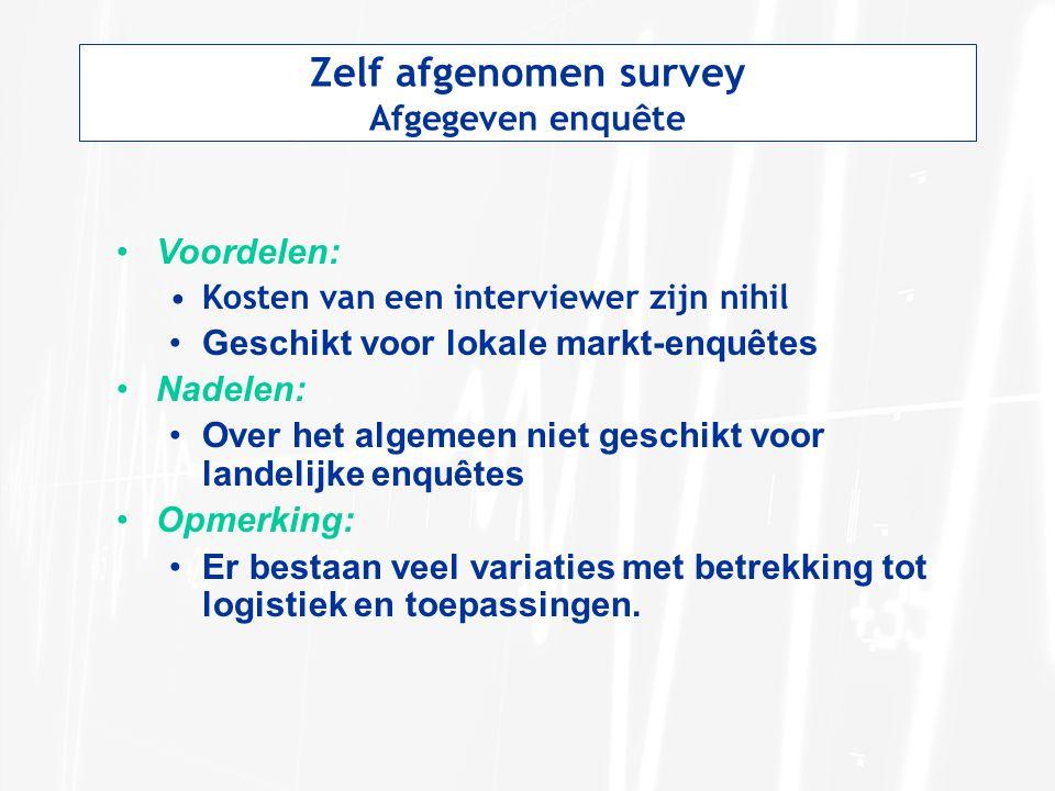 Zelf afgenomen survey Afgegeven enquête Voordelen: