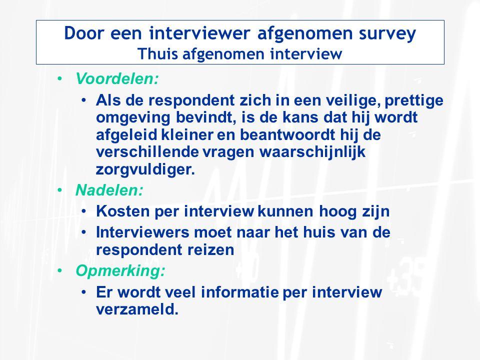 Door een interviewer afgenomen survey Thuis afgenomen interview