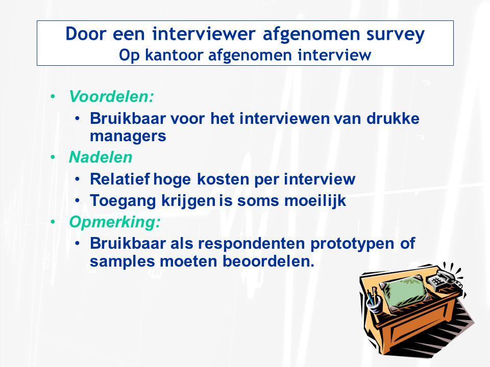 Door een interviewer afgenomen survey Op kantoor afgenomen interview
