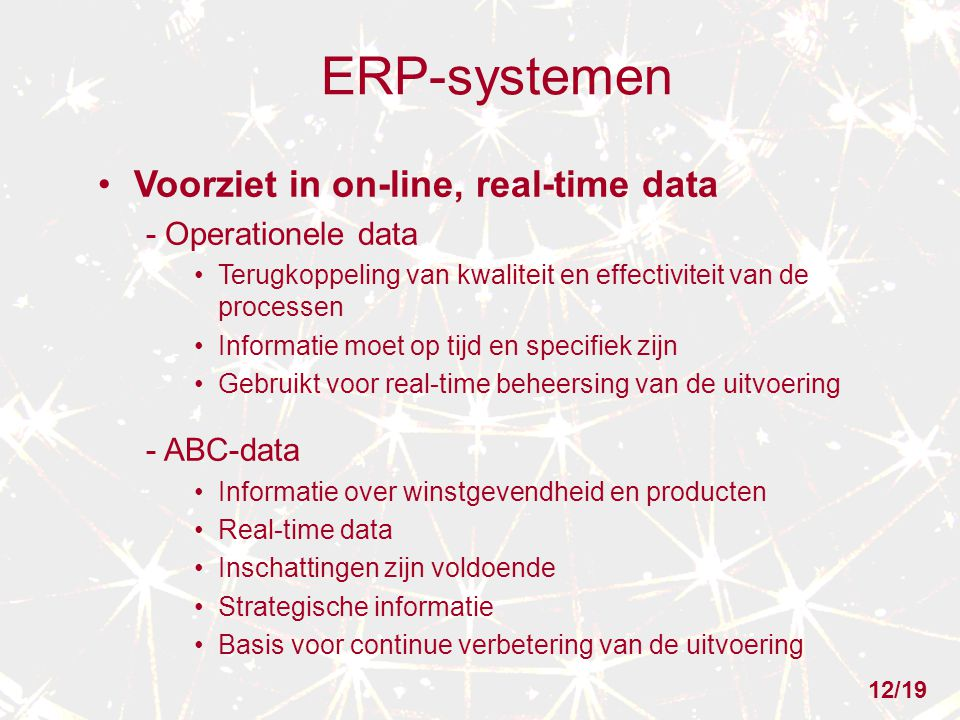 ERP-systemen Voorziet in on-line, real-time data - Operationele data