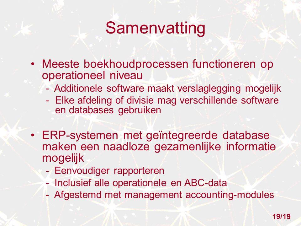 Samenvatting Meeste boekhoudprocessen functioneren op operationeel niveau. - Additionele software maakt verslaglegging mogelijk.