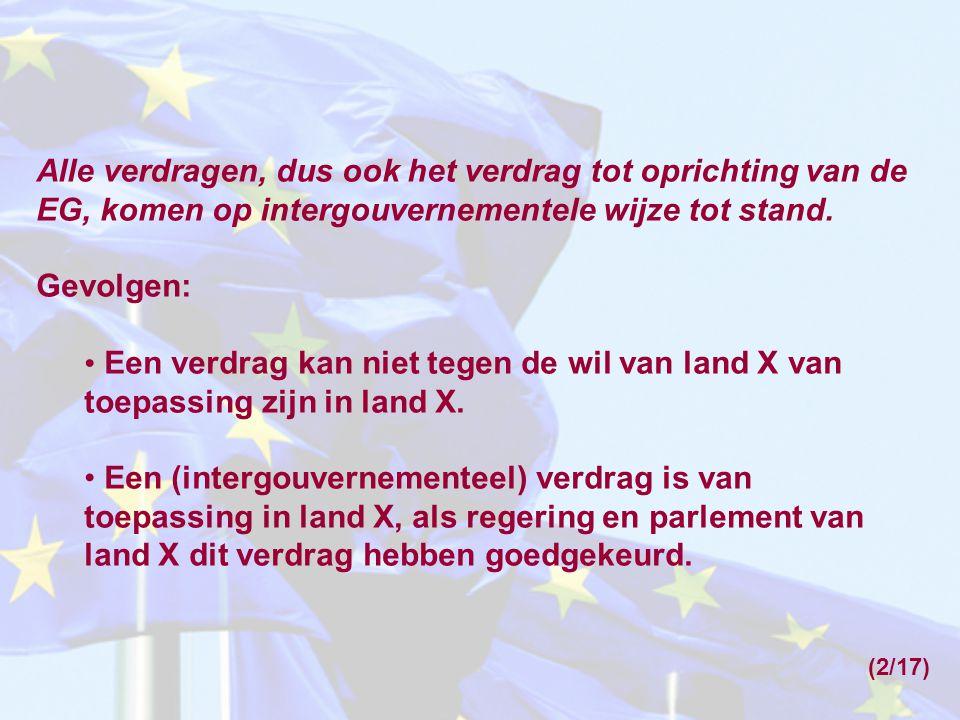 Alle verdragen, dus ook het verdrag tot oprichting van de EG, komen op intergouvernementele wijze tot stand.