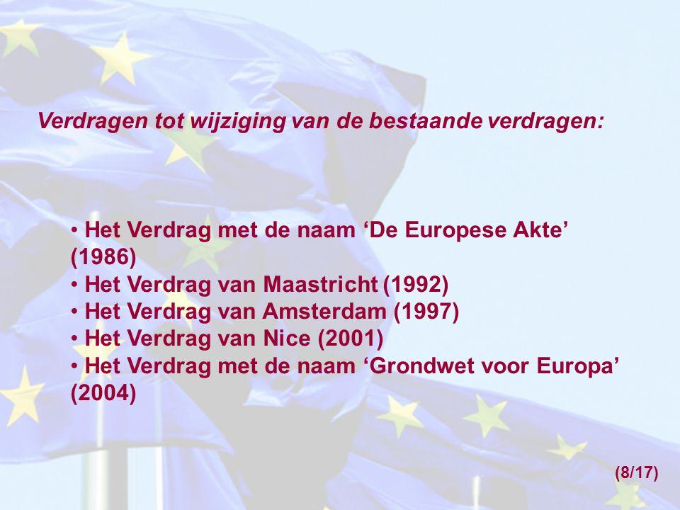 Verdragen tot wijziging van de bestaande verdragen: