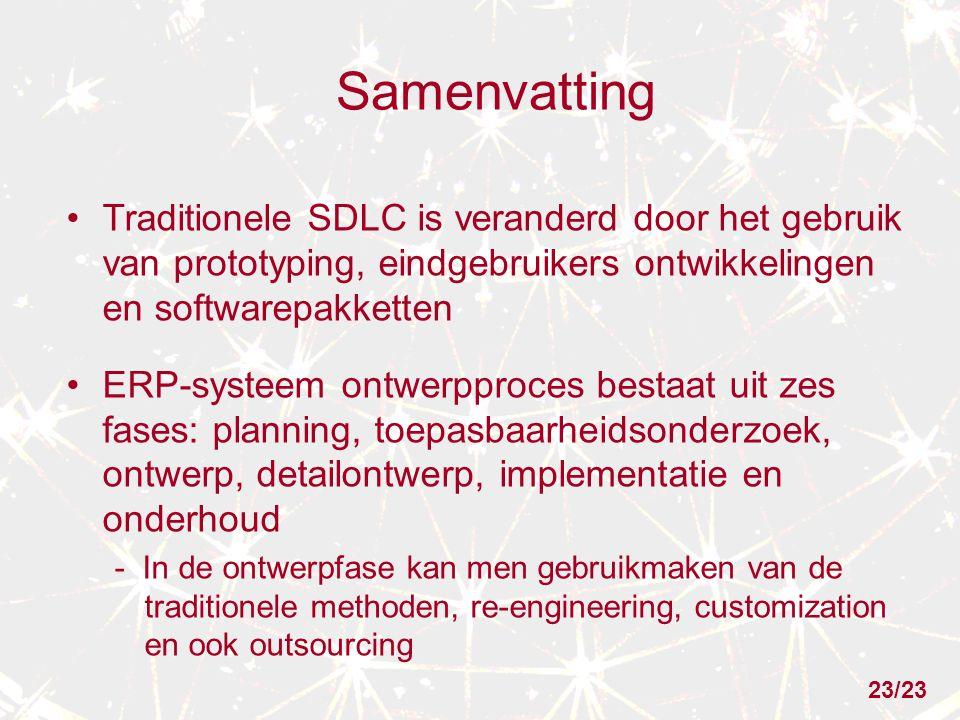 Samenvatting Traditionele SDLC is veranderd door het gebruik van prototyping, eindgebruikers ontwikkelingen en softwarepakketten.