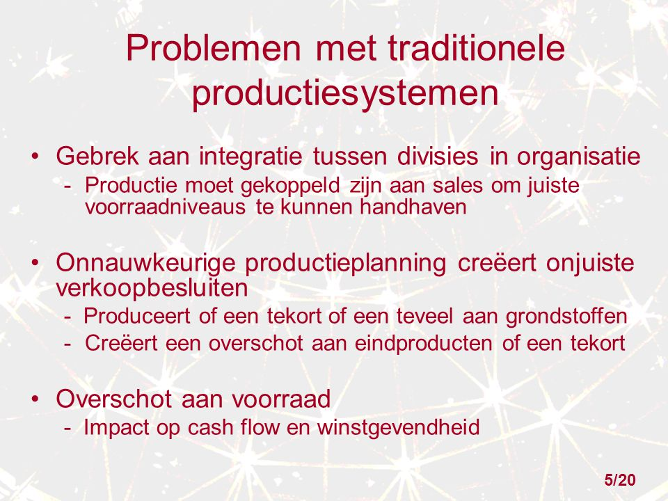 Problemen met traditionele productiesystemen