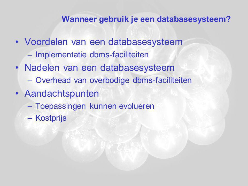 Wanneer gebruik je een databasesysteem