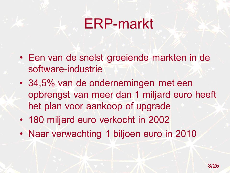 ERP-markt Een van de snelst groeiende markten in de software-industrie