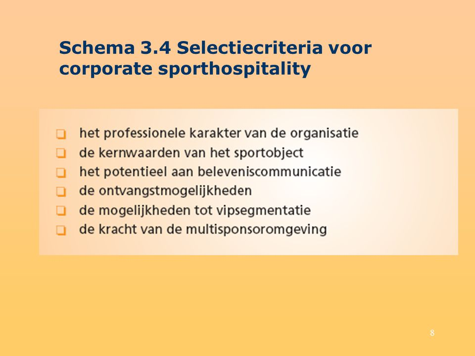 Schema 3.4 Selectiecriteria voor corporate sporthospitality