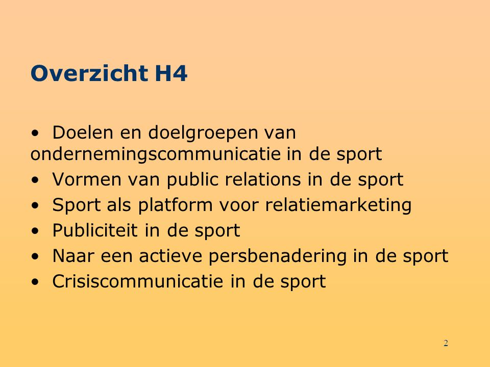Overzicht H4 Doelen en doelgroepen van ondernemingscommunicatie in de sport. Vormen van public relations in de sport.
