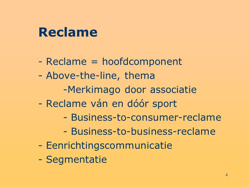 Reclame - Reclame = hoofdcomponent - Above-the-line, thema