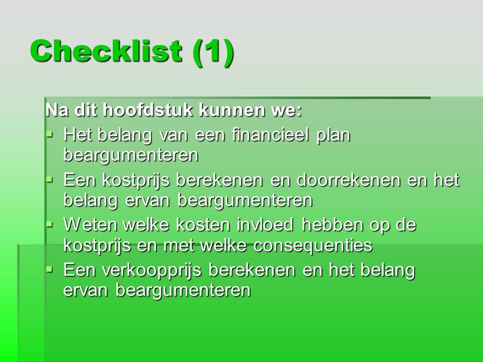 Checklist (1) Na dit hoofdstuk kunnen we: